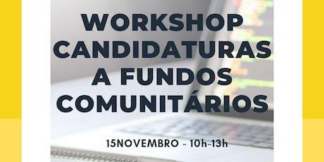 Workshop Candidaturas a Fundos Comunitários bilhetes