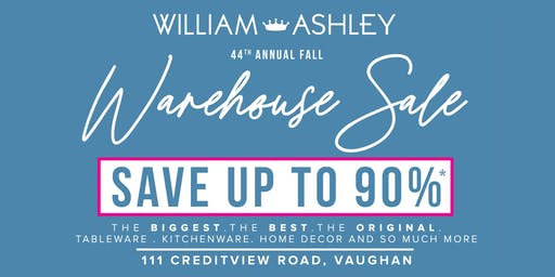 44th Annual William Ashley Fall Warehouse Sale 2019 (*tickets not required)