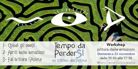 Tempo da PerderSI - Workshop pittura delle emozioni biglietti