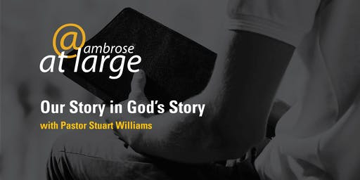 Ambrose University Workshop: Our Story in God's Story