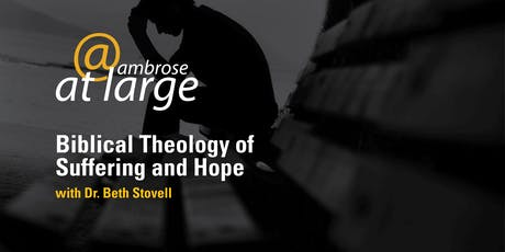 Ambrose University Workshop: Biblical Theology of Suffering and Hope Part 1 tickets