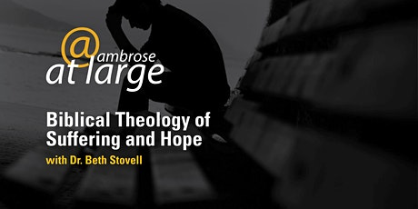 Ambrose University Workshop: Biblical Theology of Suffering and Hope Part 2 tickets