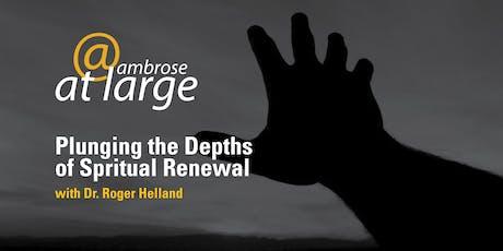 Ambrose University Workshop: Plunging the Depths of Spiritual Renewal tickets