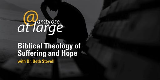 Ambrose University Workshop: Biblical Theology of Suffering and Hope Part 3