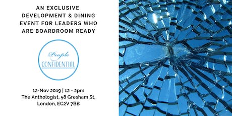 """""""People Confidential"""" Boardroom Ready Leaders Lunch - London tickets"""