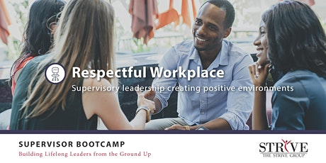 Respectful Workplace: Supervisory Leadership Creating Positive Environments tickets