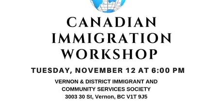 Canadian Immigration Workshop in Vernon, BC tickets