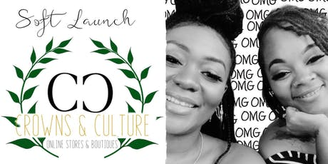 Crowns & Culture Soft Launch tickets