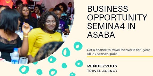 Free  Business Opportunity Seminar in Asaba!