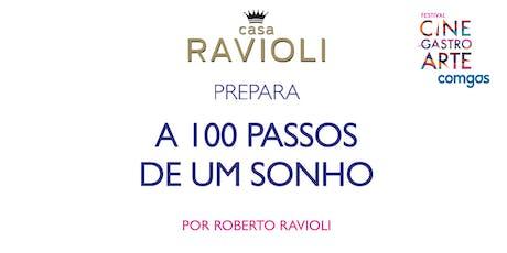 Casa Ravioli prepara A 100 Passos de Um Sonho ingressos