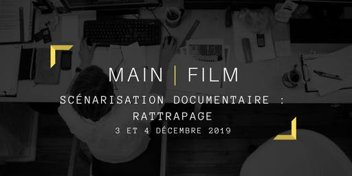 Scénarisation Documentaire - Session rattrapage