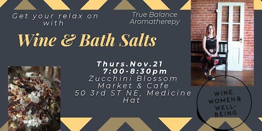 Wine & Bath Salts: Medicine Hat