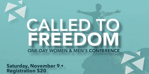 Called to Freedom: Men and Women's Conference
