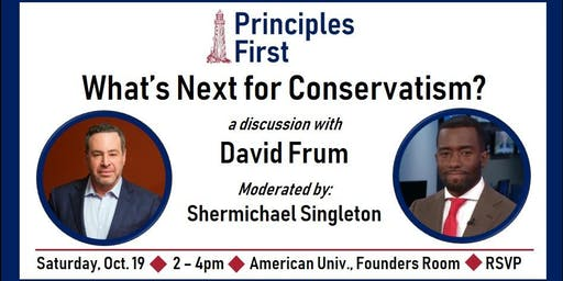 What's Next for Conservatism?: A Discussion with David Frum