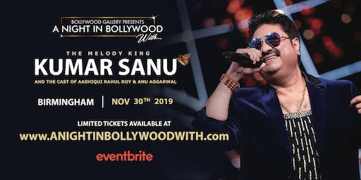 A Night In Bollywood With Kumar Sanu and the Cast of Aashiqui (Birmingham)