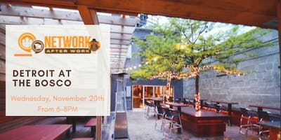 Network After Work Detroit at The Bosco