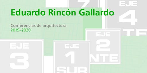 Conferencia Eduardo Rincón Gallardo