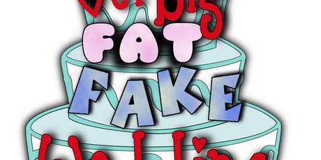 Our Big Fat Fake Wedding!!! tickets