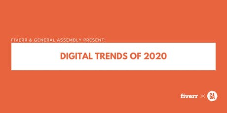 Fiverr & General Assembly Present: DIGITAL TRENDS OF 2020 tickets