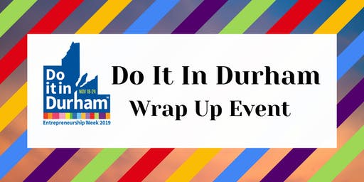 Do It In Durham Wrap Up Event!
