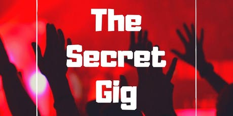 The Secret Gig tickets