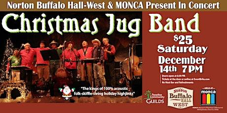 Christmas Jug Band @ MONCA - Norton Buffalo Hall •WEST• tickets