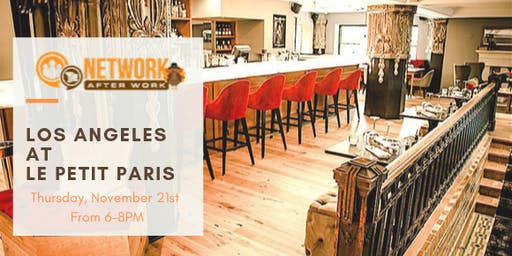 Network After Work Los Angeles at Le Petit Paris