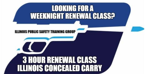 WEEKNIGHT Illinois Concealed Carry 3 Hour $45 Renewal Class