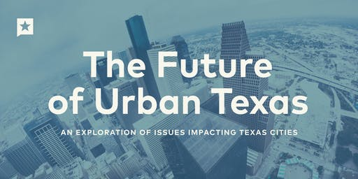 The Future of Urban Texas