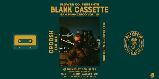 Flower Co. Presents Blank Cassette SF Vol.10 ft. Croosh