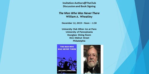 Authors@The Club- The Man Who Was Never There by William Wheatley