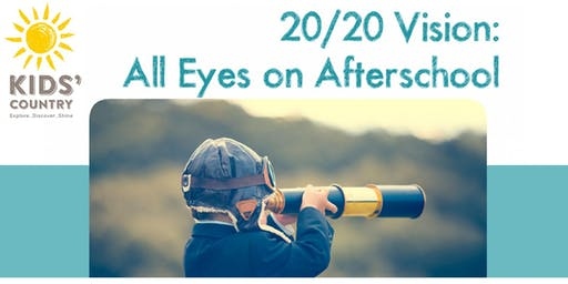 20/20 Vision: All Eyes on Afterschool!