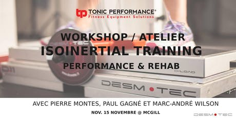 Workshop/Atelier  iso inertial training par  Desmo-Tec & Tonic Performance billets