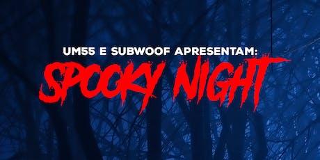 UM55 e Subwoof apresentam: Spooky Night ingressos