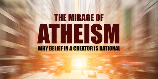 The Mirage of Atheism -  Why Belief in a Creator is Rational Hamza Tzortzis