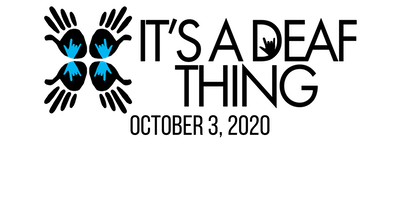 It's a Deaf Thing - Deaf Expo - October 3, 2020