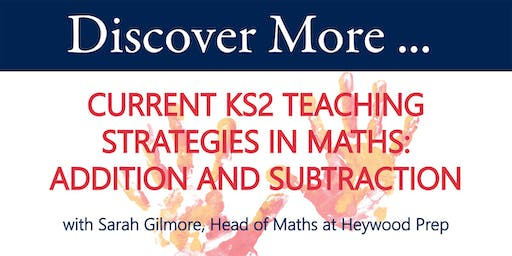 Current KS2 Teaching Strategies in Maths: Addition and Subtraction