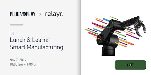 Lunch & Learn: Smart Manufacturing presented by relayr