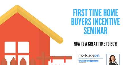 First Time Home Buyers Incentive tickets
