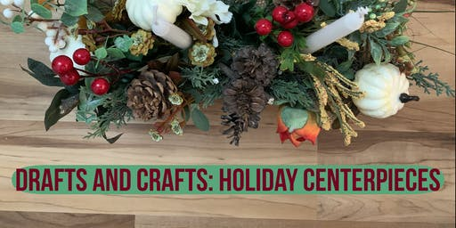 Drafts & Crafts: Holiday Centerpieces