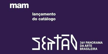 Lançamento catálogo 36º Panorama da Arte Brasileira: Sertão ingressos