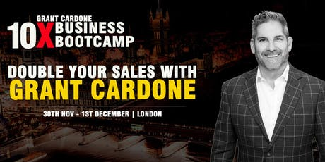 Grant Cardone 10x Business Boot Camp Live in London 2019 tickets
