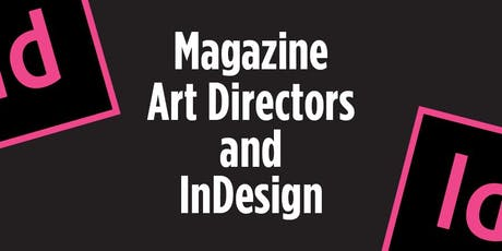 Magazine Art Directors and InDesign tickets
