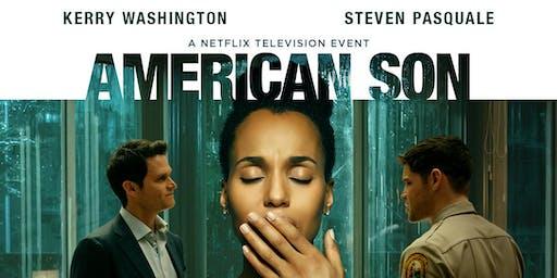 AMERICAN SON  SPECIAL SCREENING + POST-SCREENING CONVERSATION W/ KENNY LEON