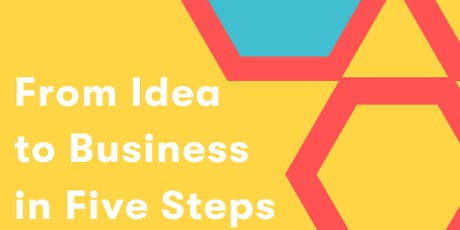 From Idea to Business in Five Steps tickets
