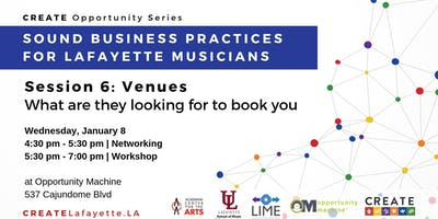 Sound Business Practices for Lafayette Musicians: Session 6