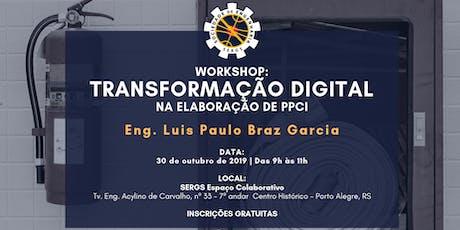 Workshop: Transformação Digital na Elaboração de PPCI ingressos