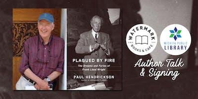 Frank Lloyd Wright Book Talk with Bestselling Author Paul Hendrickson
