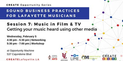 Sound Business Practices for Lafayette Musicians: Session 7