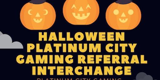 Halloween Platinum City Gaming Referral Interchange